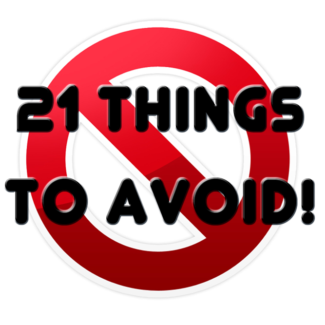 21 Things to Avoid! - Suhani SHah